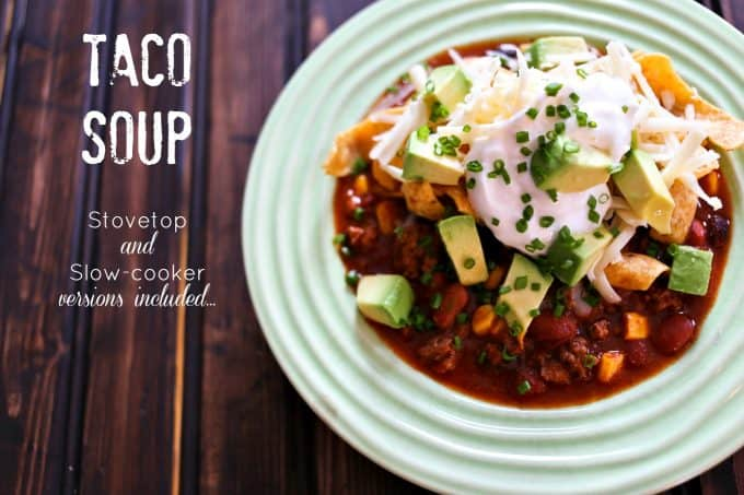 Slow-Cooker or Stove-Top Taco Soup from foodiewithfamily.com