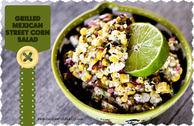 Grilled Mexican Street Corn Salad | www.foodiewithfamily.com