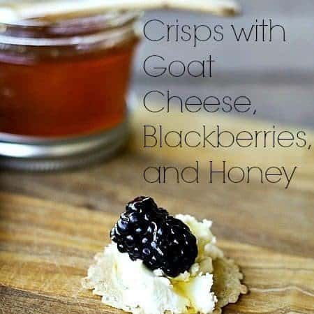 Crisps with Goat Cheese, Blackberries and Honey {fast appetizer}