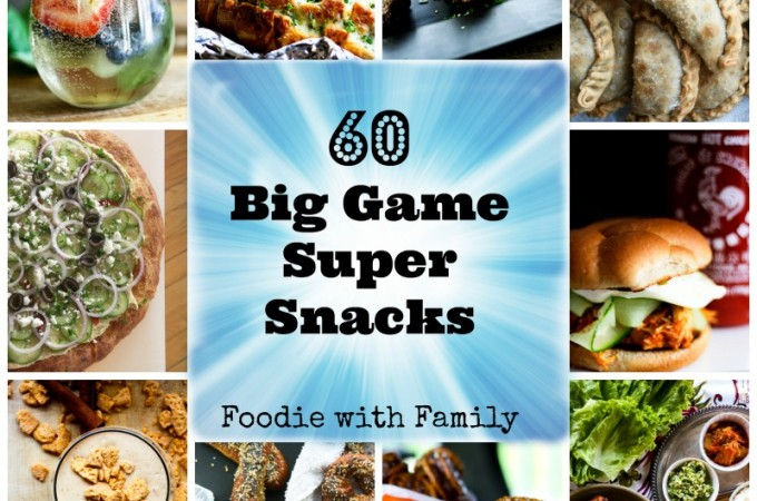 60 Big Game Super Snacks foodiewithfamily.com #BigGame #Superbowlsnacks