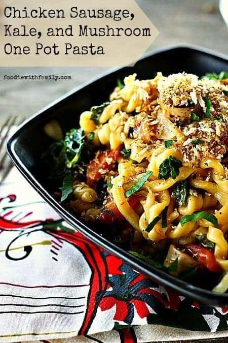 Chicken Sausage, Kale, and Mushroom One Pot Pasta #Pasta #OnePot