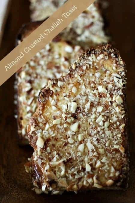 Almond Crusted Challah Toast. #Dessert www.foodiewithfamily.com