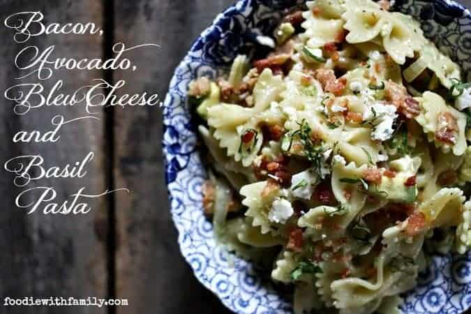 Bacon, Avocado, Bleu Cheese, and Basil Pasta from Foodiewithfamily.com
