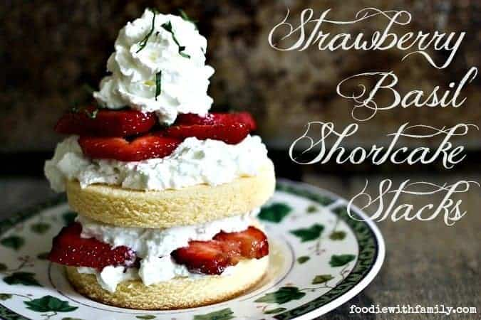 Strawberry Basil Shortcake Stacks
