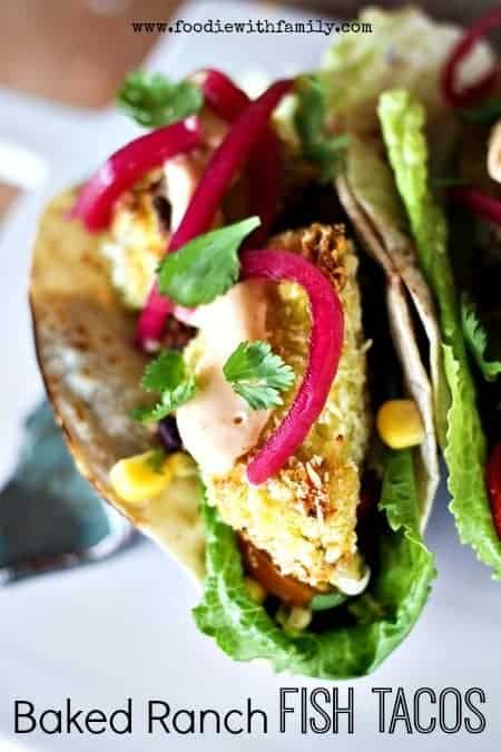 Baked Ranch Fish Tacos 30 Minute Meal www.foodiewithfamily.com