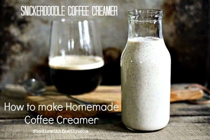 How to Make Homemade Coffee Creamer {Snickerdoodle Coffee Creamer}