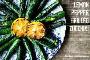 Lemon Pepper Grilled Zucchini. Simple summer side dish that knocks your socks off. foodiewithfamily.com