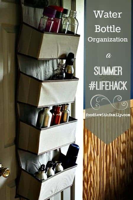 How To Organize Your Re Usable Water Bottles. A Summer #Lifehack From  Foodiewithfamily
