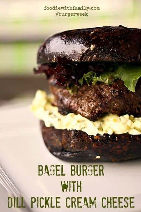 Bagel Burgers with Dill Pickle Cream Cheese #burgerweek foodiewithfamily.com