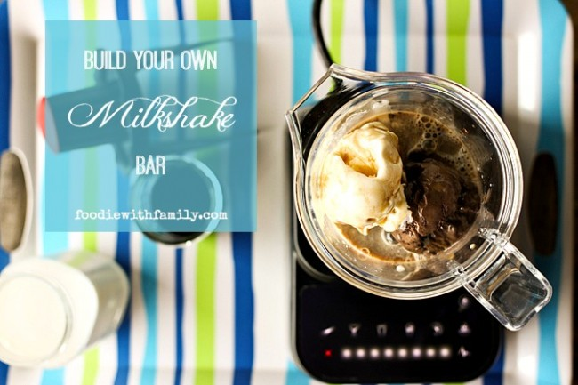 Build Your Own Milkshake Bar on foodiewithfamily.com