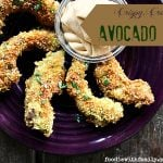 Crispy, Creamy, pan-fried Avocado Fries from foodiewithfamily.com