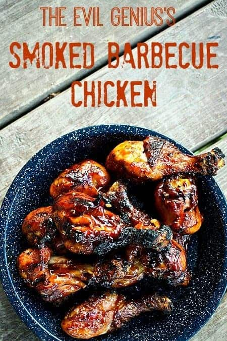 The Evil Genius's Soked Barbecue Chicken. #CookingWithEngineers Two-stage smoking and grilling process. foodiewithfamily.com