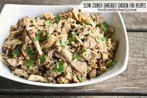 Slow-Cooker Shredded Chicken for Recipes on foodiewithfamily.com #MakeAheadMondays