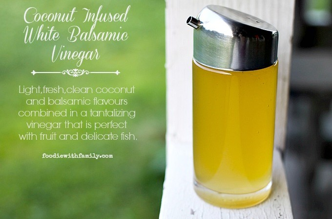 Coconut Infused White Balsamic Vinegar for fruit, fruit salad, and sipping in icy cold soda water! foodiewithfamily.com