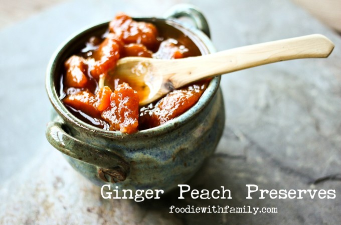 Ginger Peach Preserves for serving on toast, in ice cream, alongside roasted meats, or just spooned straight to your mouth from foodiewithfamily.com