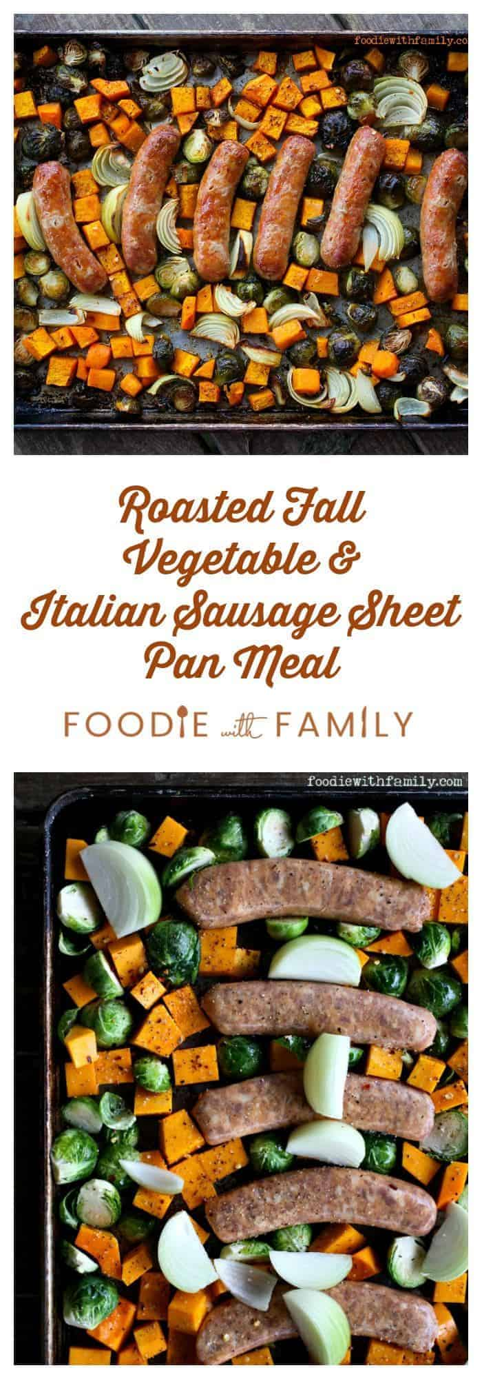Roasted Fall Vegetables & Italian Sausage Sheet Pan Meal from foodiewithfamily.com