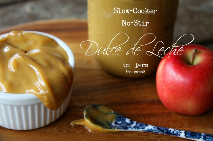 Dulce de leche made in the slow-cooker in jars. No stirring, no cans! foodiewithfamily.com