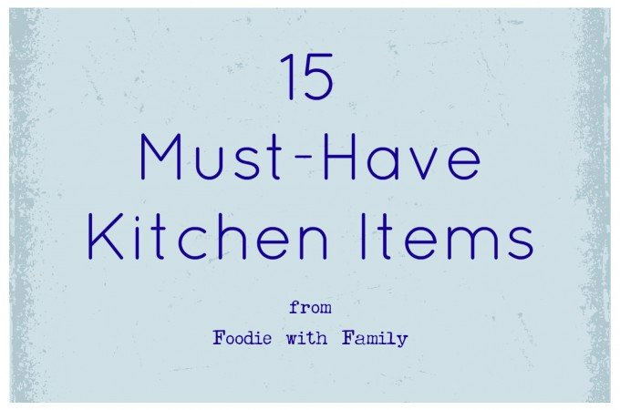 15 Must-Have Kitchen Items