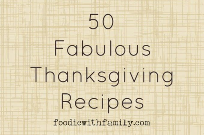 50 Fabulous Thanksgiving Recipes and free turkey #giveaway from foodiewithfamily.com