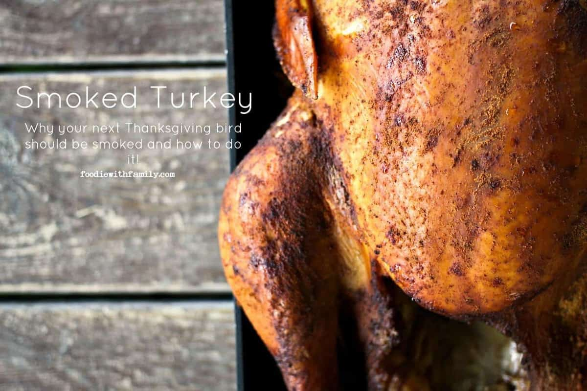 Smoked Turkey: How to Smoke a Turkey and Why