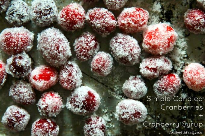 Simple Candied Cranberries + Cranberry Syrup; a holiday two-fer from foodiewithfamily.com