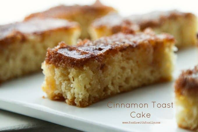 ... , tender, indulgent Cinnamon Toast Cake from foodiewithfamily.com