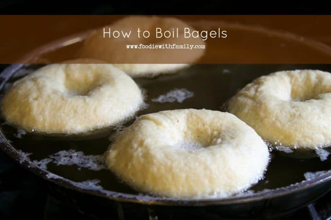 How to boil bagels from foodiewithfamily.com