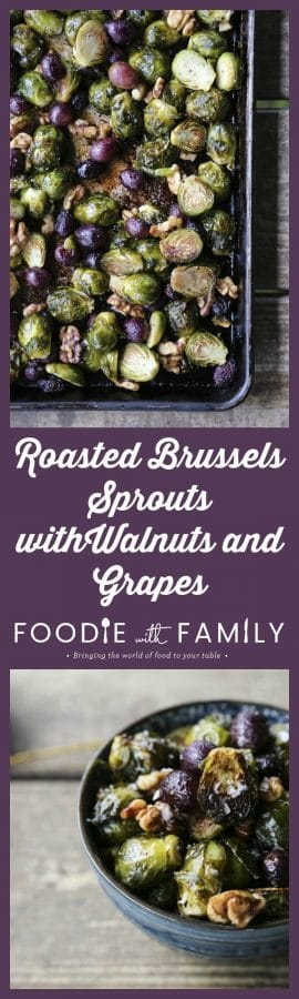 Mellow Roasted Brussels sprouts with grapes and walnuts have an intense complexity for a simple dish that you have to taste to believe.