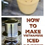 How to Make Vietnamese Iced Coffee with foodiewithfamily