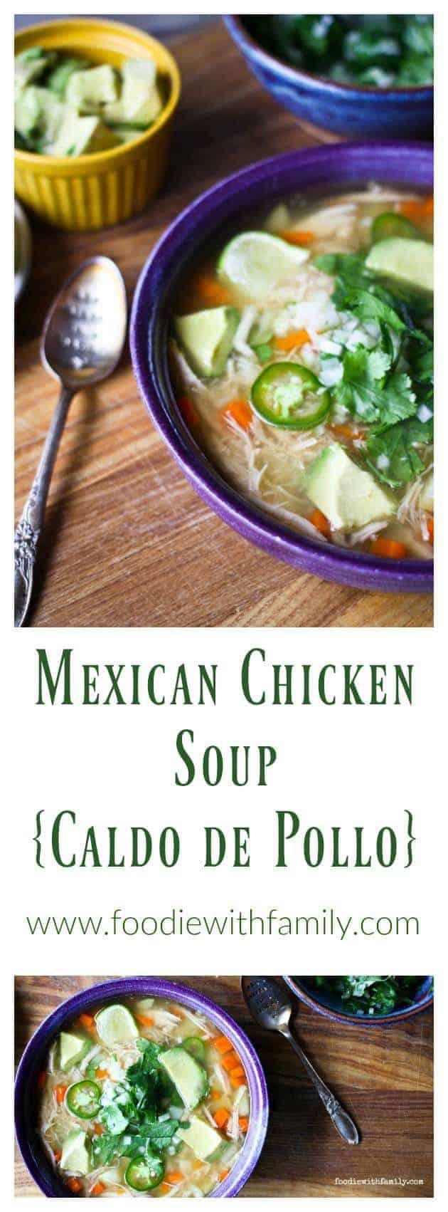 Mexican Chicken Soup Caldo de Pollo from foodiewithfamily.com