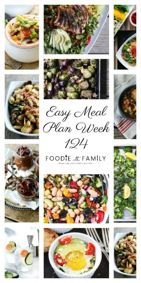 Easy Meal Plan Week 124- The best of Foodie with Family and friends. A full week of main dishes, side dishes, drinks, and sweets.