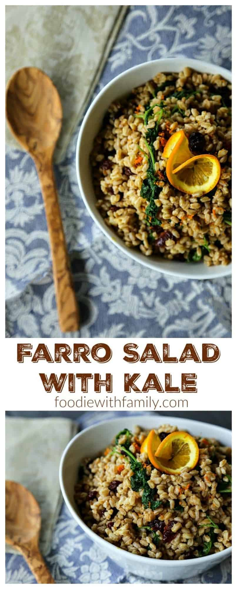 Garlicky Farro Salad with Kale, dried cherries, and orange from foodiewithfamily.com