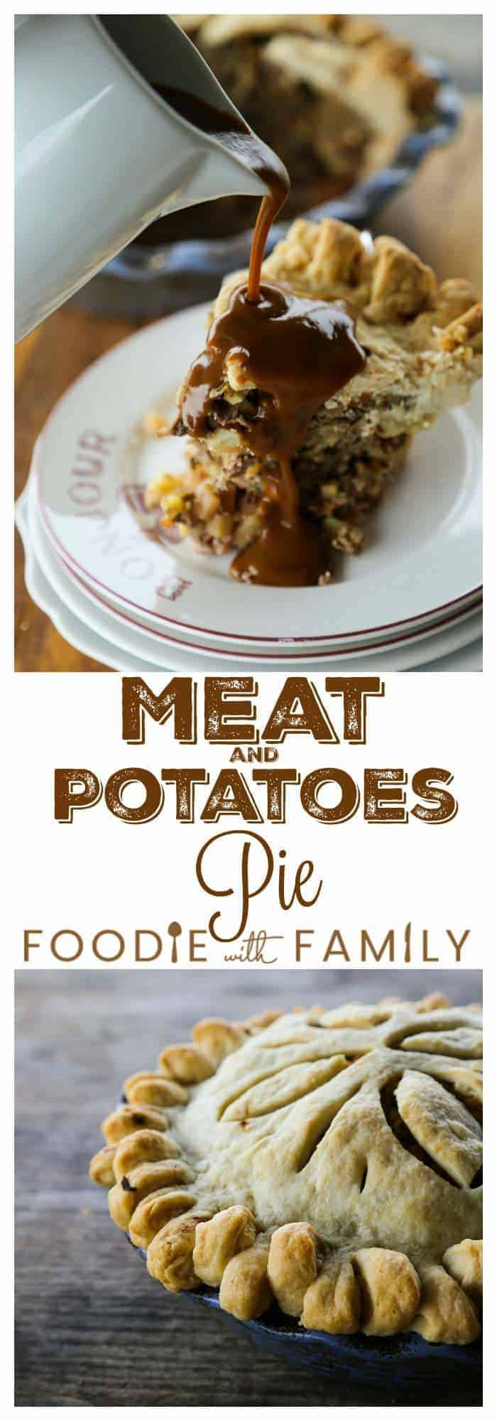 Meat and Potatoes Pie: flaky butter crust filled to bursting with lean beef or venison, potatoes, onions, carrots, rutabaga, and baked to perfection before being topped with luscious brown gravy!