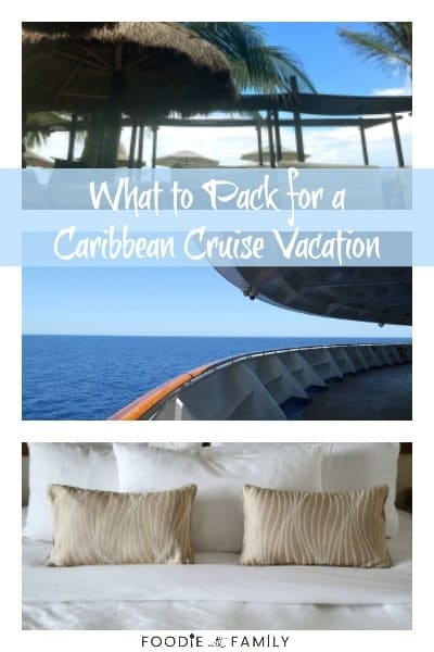 Get the details on what you should pack and what you don't need to pack for a Caribbean Cruise Vacation!